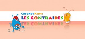 Cricket Kids : Les contraires
